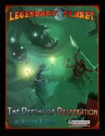 Legendary Planet: The Depths of Desperation