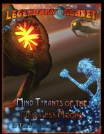 Legendary Planet: Mind Tyrants of the Merciless Moons