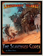 Legendary Planet: The Scavenged Codex