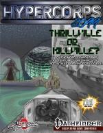 Hypercorps 2099: Thrillville or Killville? (Pathfinder)