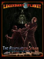 Legendary Planet: The Assimilation Strain (Pathfinder Second Edition)