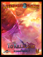 Legendary Planet: To Kill a Star (5E)